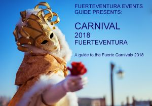 Fuerteventura Carnival OVERVIEW 2018 @ Various locations in Fuerteventura | Canary Islands | Spain
